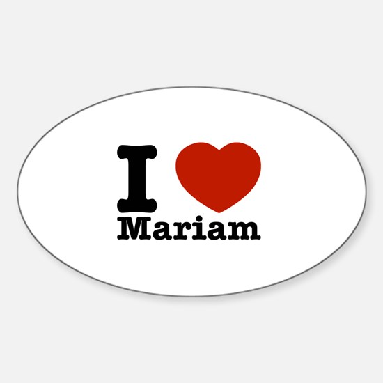 I Love Mariam Sticker (Oval)