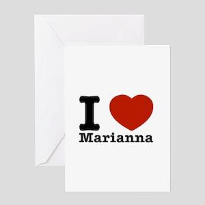 I Love Marianna Greeting Card