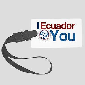I Ecuador You Large Luggage Tag