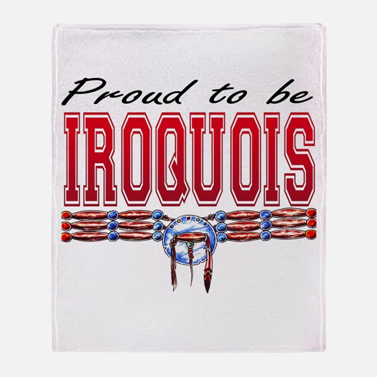 Proud to be Iroquois Throw Blanket