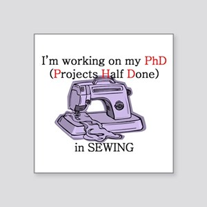 """PhDinSewing Square Sticker 3"""" x 3"""""""