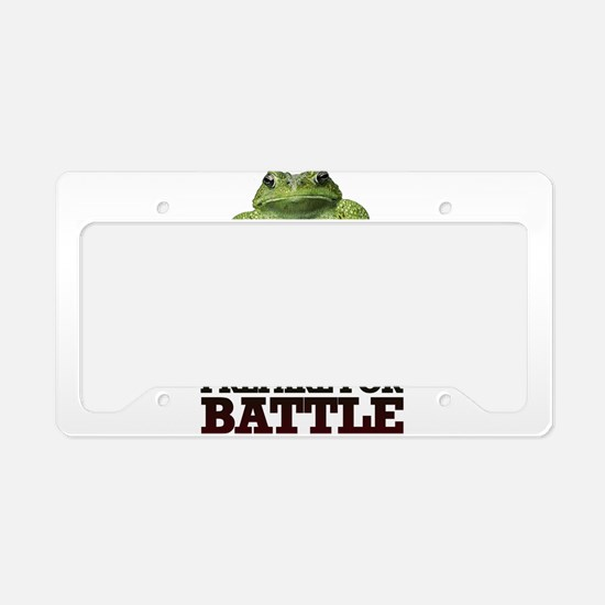 PREPARE FOR BATTLE says TOAD License Plate Holder