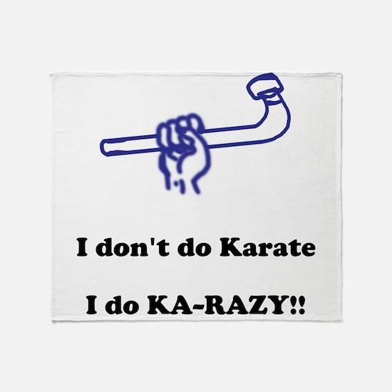 I don't do Karate... Throw Blanket