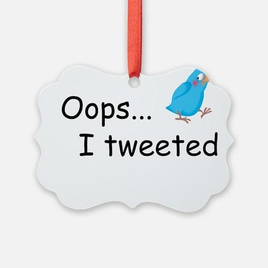 Oops I Tweeted Ornament