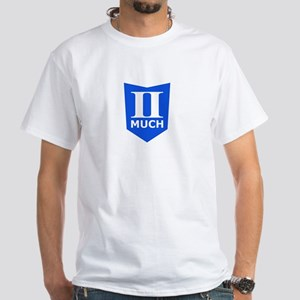 II Much Fabrication White T-Shirt