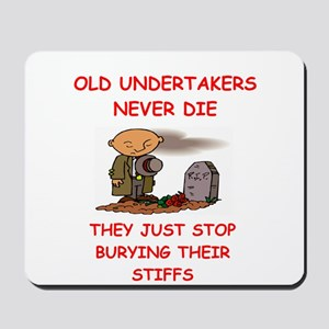 undertaker joke Mousepad