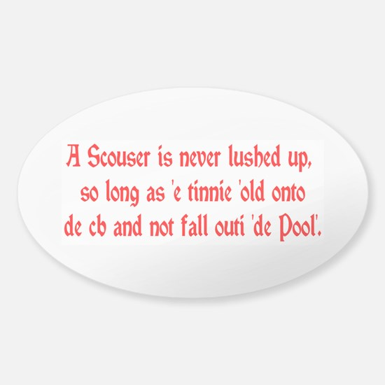 Scouser Lushed Up Red Sticker (Oval)