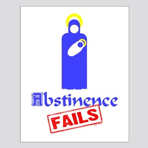 Abstinence Fails! Small Poster