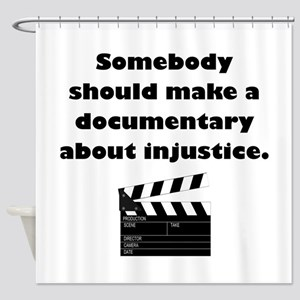 Documentary Injustice Shower Curtain