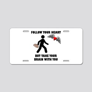 Follow Your Heart Brain Aluminum License Plate