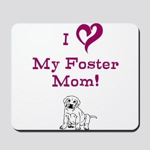 Love My Foster Mom with puppy Mousepad