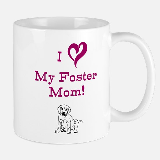 Love My Foster Mom with puppy Mug