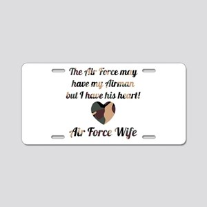AF Wife I have his heart Aluminum License Plate