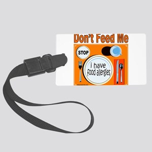 DON'T FEED ME Large Luggage Tag
