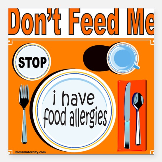 """DON'T FEED ME Square Car Magnet 3"""" x 3"""""""