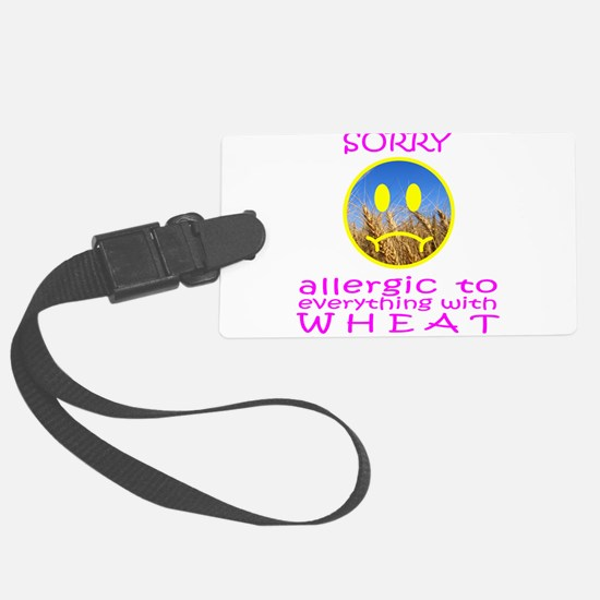 ALLERGIC TO WHEAT Luggage Tag