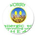 ALLERGIC TO WHEAT Round Car Magnet