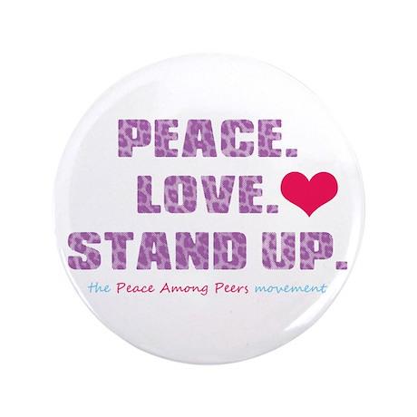 "Peace, Love, Stand Up Against Bullies 3.5"" Bu"