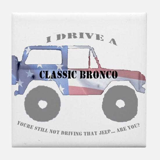 You're not driving a Jeep, are you? Tile Coaster