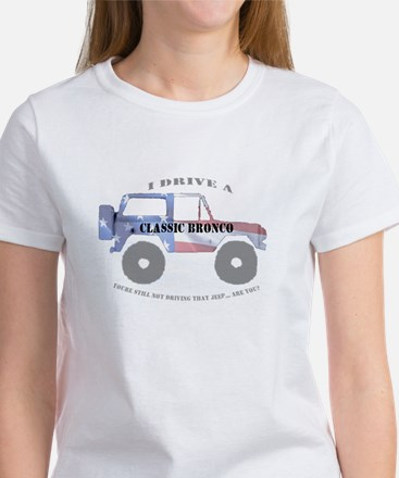 You're not driving a Jeep, are you? Women's T-Shir
