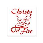 Christy On Fire Square Sticker 3