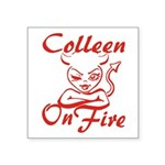 Colleen On Fire Square Sticker 3