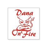 Dana On Fire Square Sticker 3