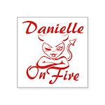Danielle On Fire Square Sticker 3