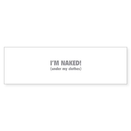 I'm naked! Sticker (Bumper)