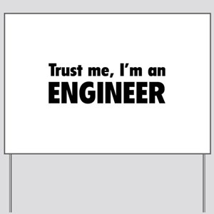 Trust me, I'm an engineer Yard Sign