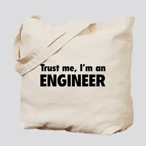Trust me, I'm an engineer Tote Bag