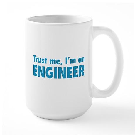 Trust me, I'm an engineer Large Mug