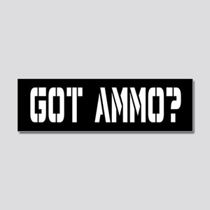 Got Ammo? Car Magnet 10 x 3