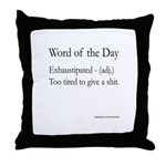 Exhaustipated Throw Pillow