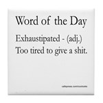 Exhaustipated Tile Coaster