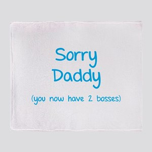 Sorry daddy Throw Blanket