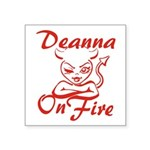 Deanna On Fire Square Sticker 3