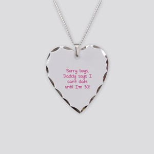Sorry boys, daddy says I can't date Necklace Heart