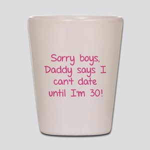 Sorry boys, daddy says I can't date Shot Glass