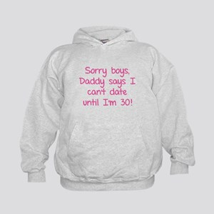 Sorry boys, daddy says I can't date Kids Hoodie