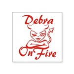 Debra On Fire Square Sticker 3