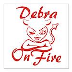 Debra On Fire Square Car Magnet 3