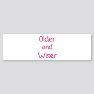 Older and Wiser Sticker (Bumper)