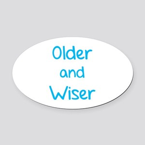 Older and Wiser Oval Car Magnet