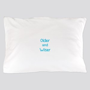 Older and Wiser Pillow Case