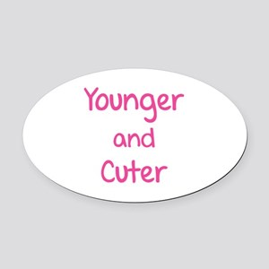 Younger and cuter Oval Car Magnet