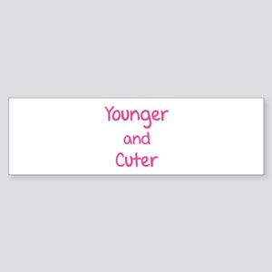 Younger and cuter Sticker (Bumper)