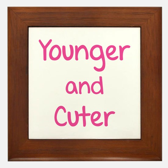 Younger and cuter Framed Tile