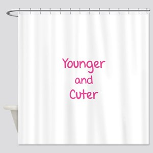 Younger and cuter Shower Curtain