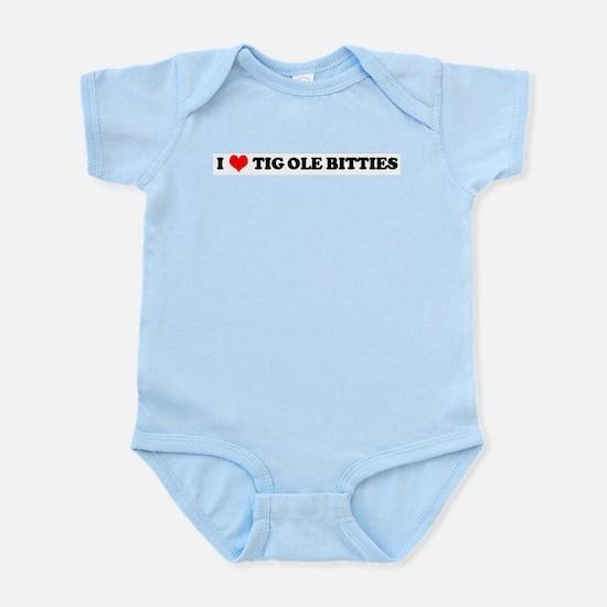 I Love TIG-OLE-BITTIES Infant Creeper